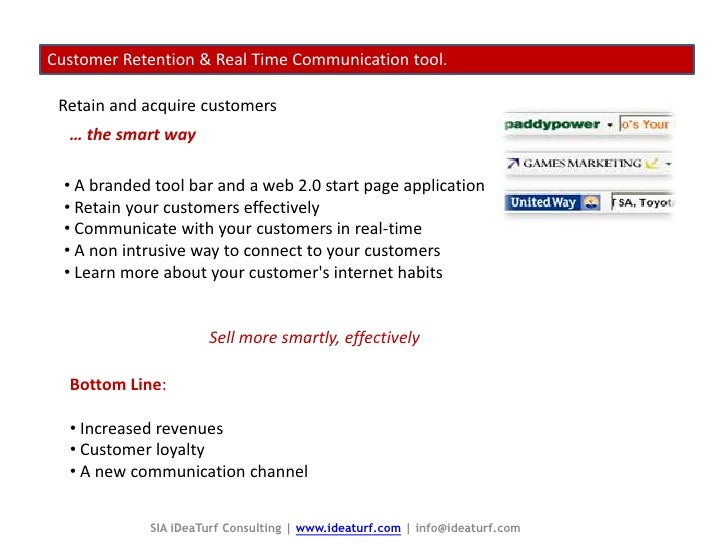 Customer Retention & Real Time Communication tool.<br />Retain and acquire customers<br />… the smart way<br /><ul><li> A ...
