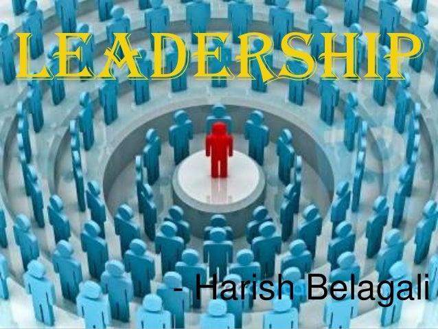 LEADERSHIP   - Harish Belagali