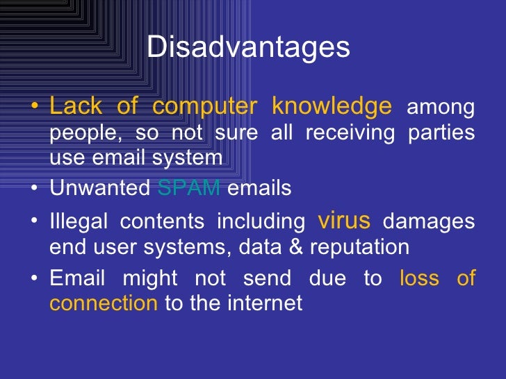 advantages and disadvantages of sending the Knowing the advantages and disadvantages of email will help you analyse the time you spend using it sending and receiving messages is simple.