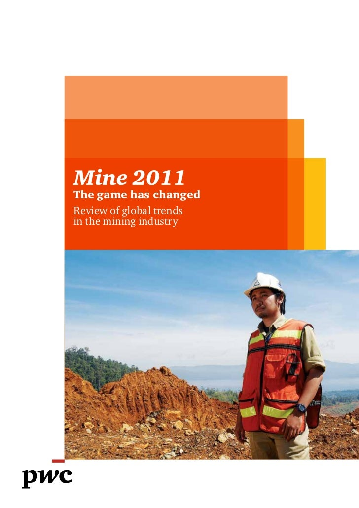 Mine 2011The game has changedReview of global trendsin the mining industry
