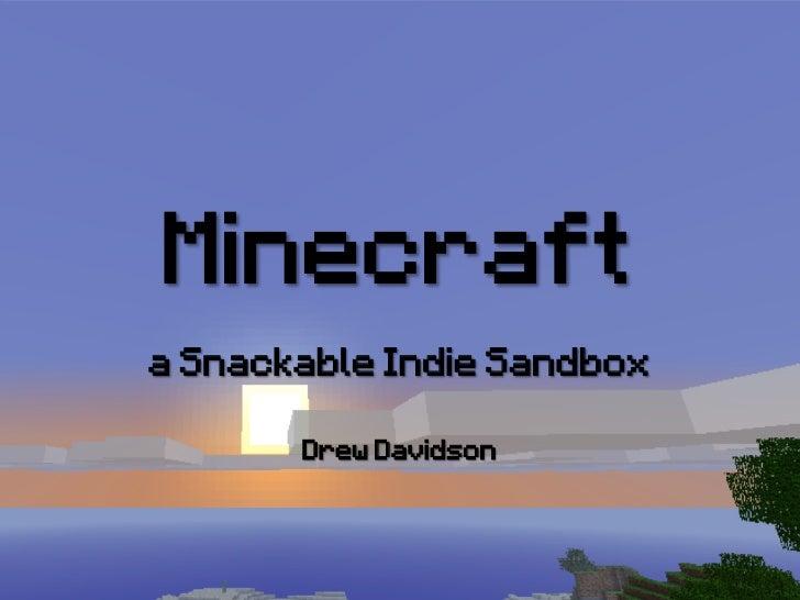 Minecrafta Snackable Indie Sandbox       Drew Davidson