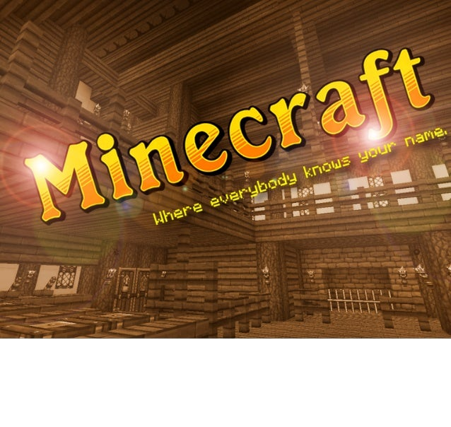 Minecraft - Where Everybody Knows Your Name