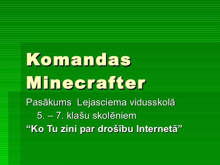 """Komandas Minecrafter Pasākums  Lejasciema vidusskolā 5. – 7. klašu skolēniem """" Ko Tu zini par drošību Internetā"""""""