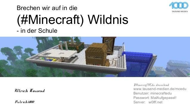 Brechen wir auf in die (#Minecraft) Wildnis - in der Schule @ulrich1000 Ulrich Tausend MinecraftEdu download: www.tausend-...