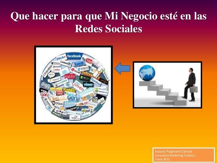 Que hacer para que Mi Negocio esté en las             Redes Sociales                              Susana Puigmartí Cansick...