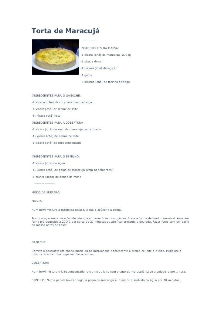 Torta de Maracujá                                    INGREDIENTES DA MASSA:                                    -1 xícara (...