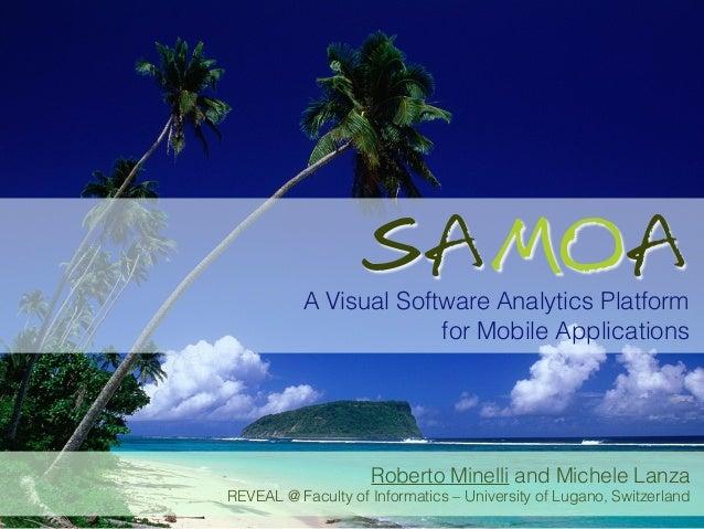 [ICSM2013] SAMOA – A Visual Software Analytics Platform for Mobile Applications