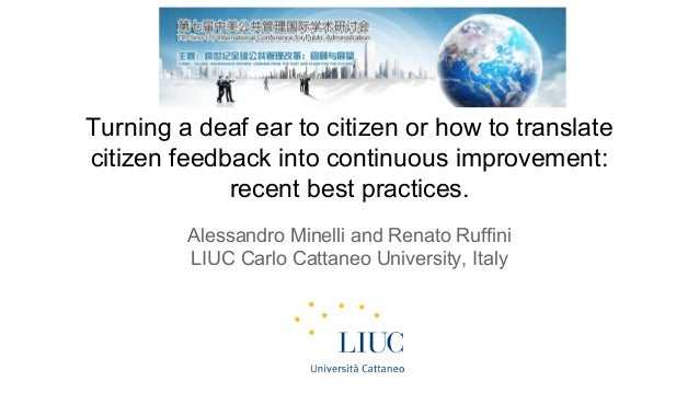 Turning a deaf ear to citizen or how to translate citizen feedback into continuous improvement: recent best practices. Ale...