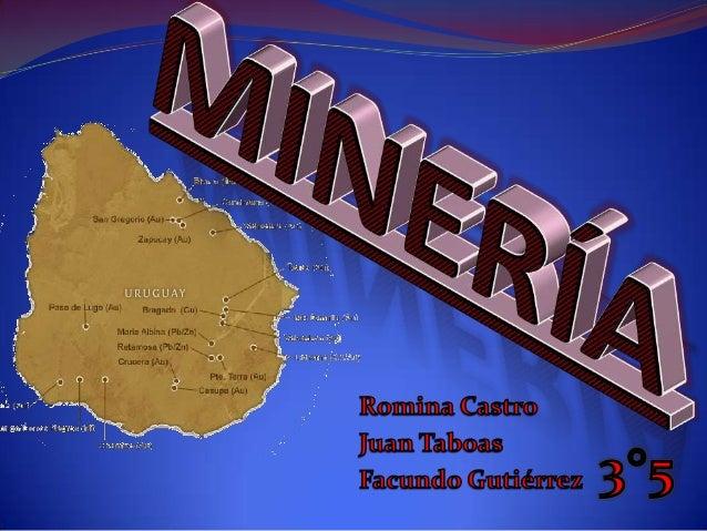 ¿Qué es minería?  Es la obtención selectiva de los minerales y  otros materiales de la corteza terrestre.  También se de...