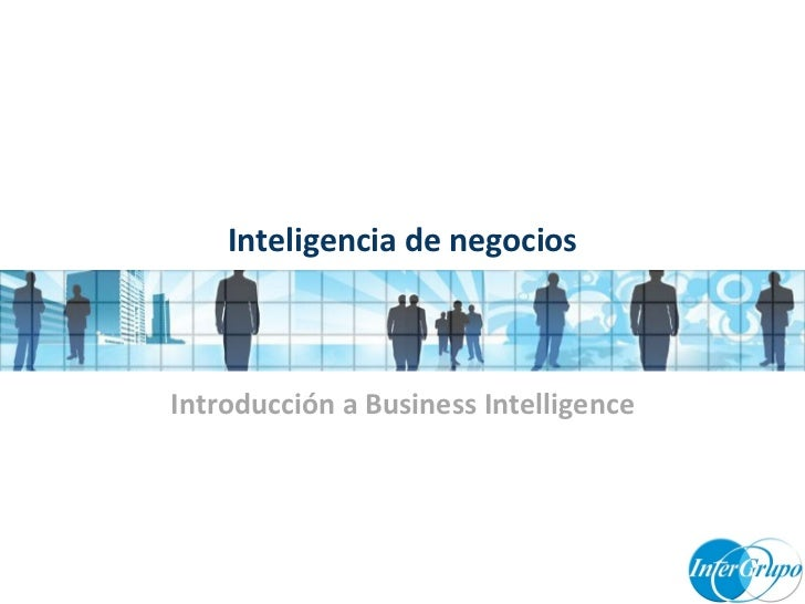 Inteligencia de negocios Introducción a Business Intelligence