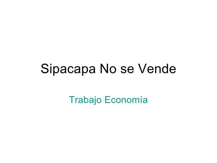 Sipacapa No se Vende Trabajo Economía