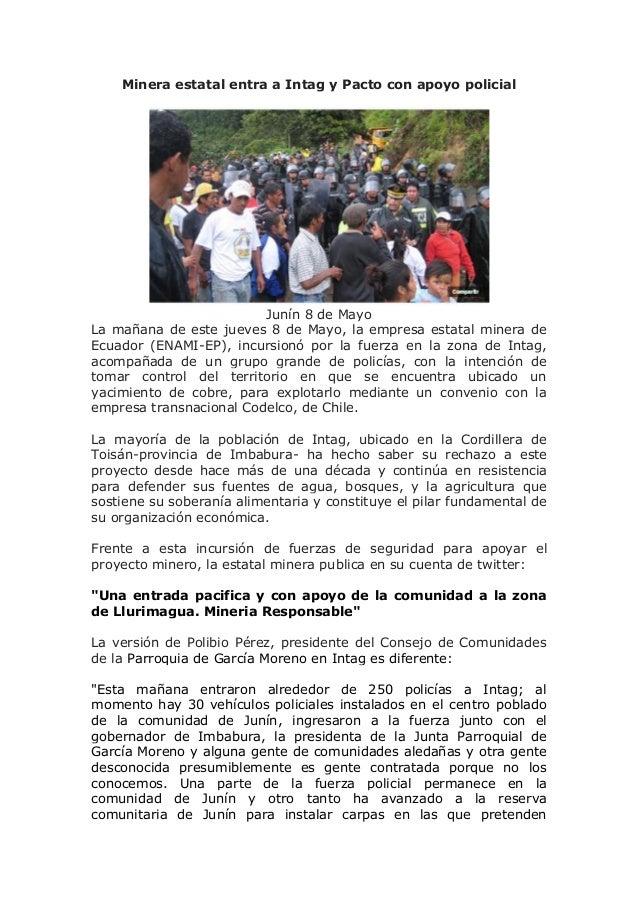 Minera estatal entra a Intag y Pacto con apoyo policial Junín 8 de Mayo La mañana de este jueves 8 de Mayo, la empresa est...