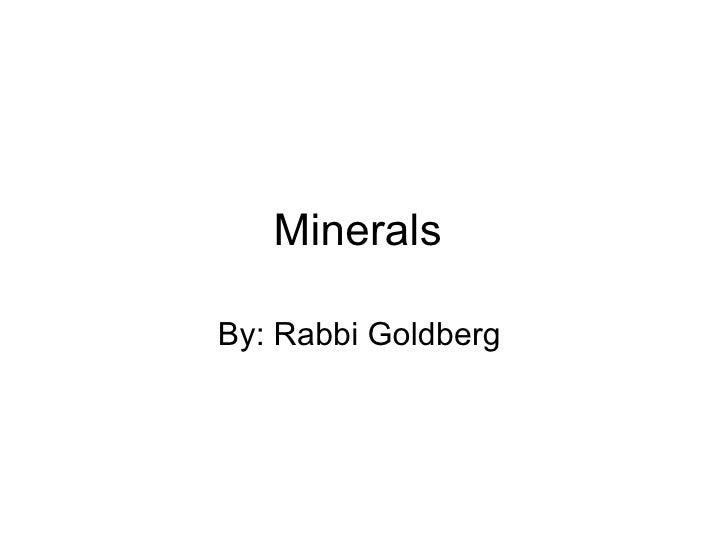 Minerals  By: Rabbi Goldberg