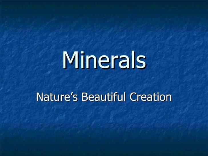 Minerals Nature's Beautiful Creation
