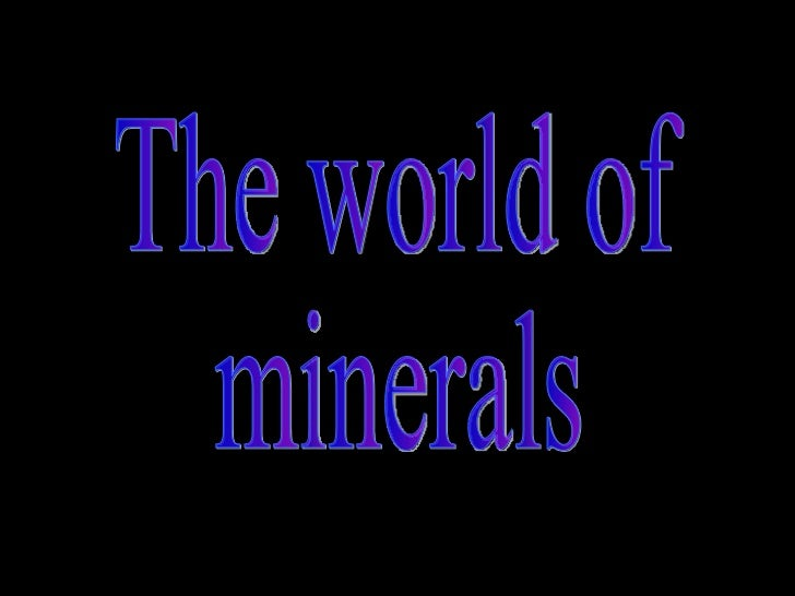 The world of minerals