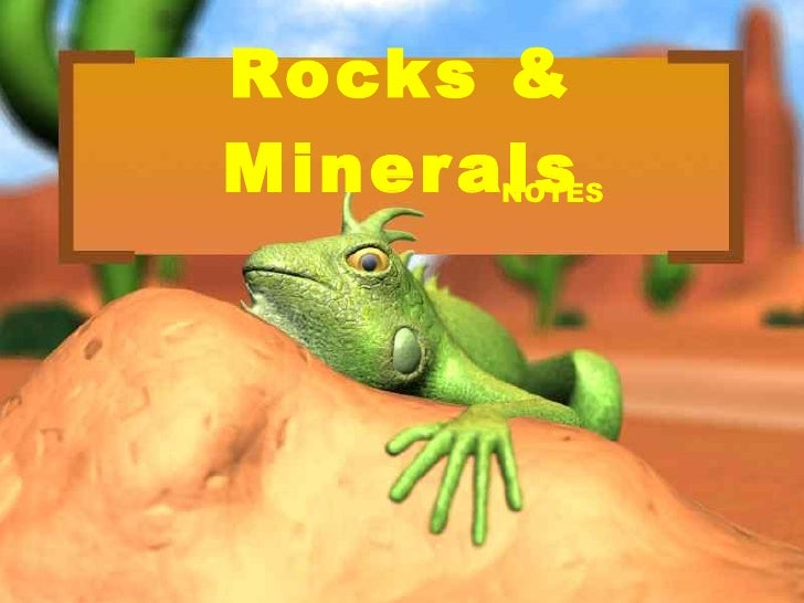Rocks & Minerals NOTES