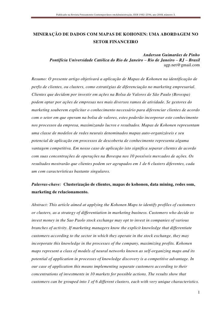 Publicado na Revista Pensamento Contemporâneo emAdministração, ISSN 1982-2596, ano 2008, número 3.     MINERAÇÃO DE DADOS ...