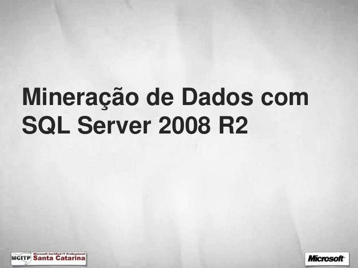 Mineração com sql server 2008 r2