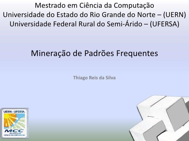 Mestrado em Ciência da ComputaçãoUniversidade do Estado do Rio Grande do Norte – (UERN) Universidade Federal Rural do Semi...