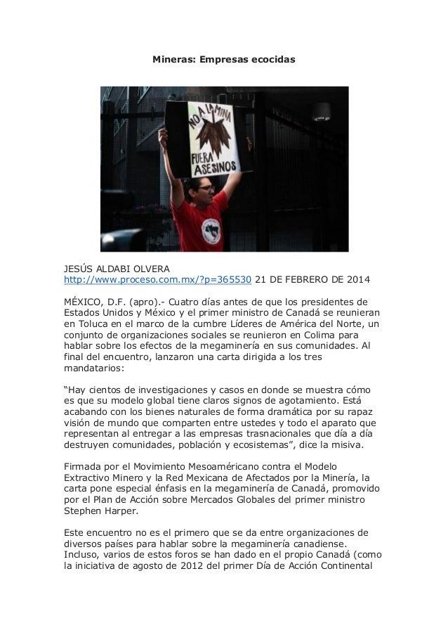 Mineras: Empresas ecocidas  JESÚS ALDABI OLVERA http://www.proceso.com.mx/?p=365530 21 DE FEBRERO DE 2014 MÉXICO, D.F. (ap...