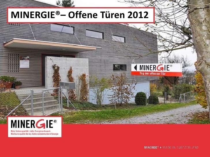 MINERGIE®– Offene Türen 2012                               www.minergie.ch
