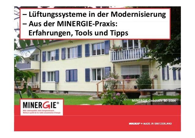 – LüftungssystemeinderModernisierung– A d MINERGIE P i  AusderMINERGIE‐Praxis:  Erfahrungen,ToolsundTipps         ...