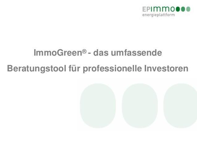 ImmoGreen® - das umfassendeBeratungstool für professionelle Investoren