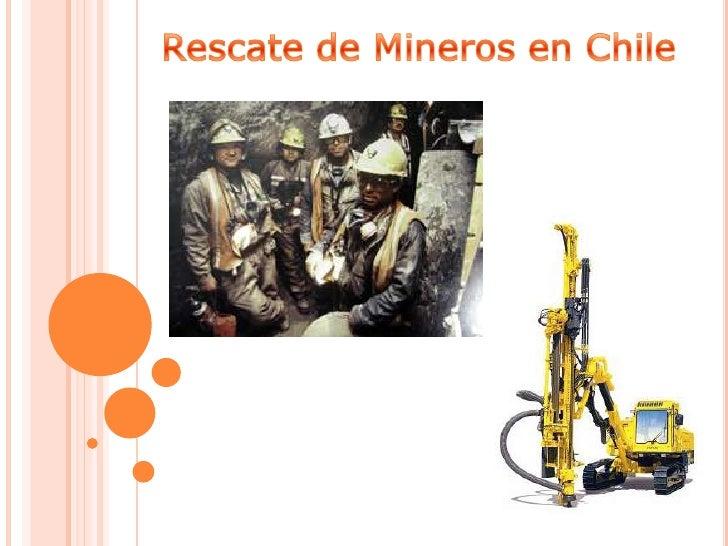 Rescate de Mineros en Chile<br />