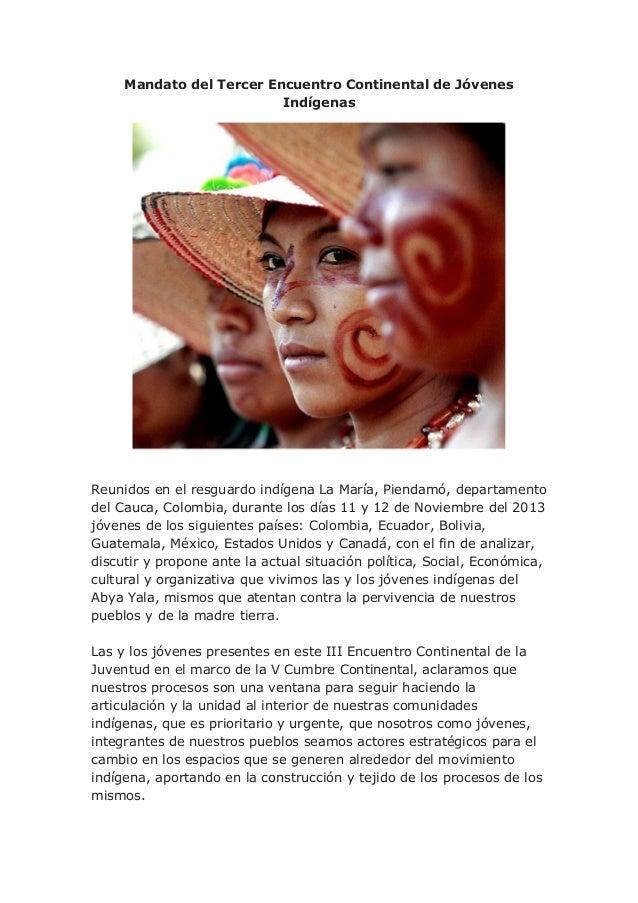 Mandato del Tercer Encuentro Continental de Jóvenes Indígenas  Reunidos en el resguardo indígena La María, Piendamó, depar...