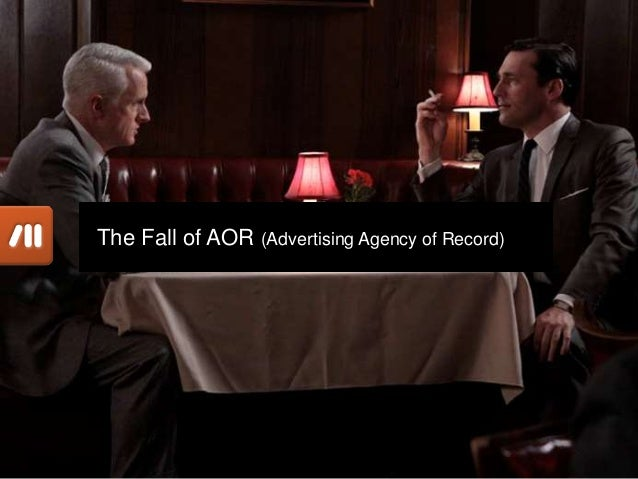 The Fall of AOR (Advertising Agency of Record)