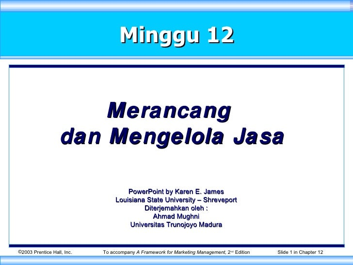 Minggu 12 Merancang  dan Mengelola Jasa To accompany  A Framework for Marketing Management,  2 nd  Edition Slide   in Chap...