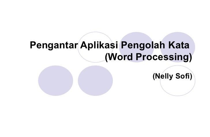 Pengantar Aplikasi Pengolah Kata  (Word Processing) (Nelly Sofi)