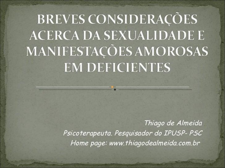 BREVES CONSIDERAÇÕES ACERCA DA SEXUALIDADE E MANIFESTAÇÕES AMOROSAS EM DEFICIENTES