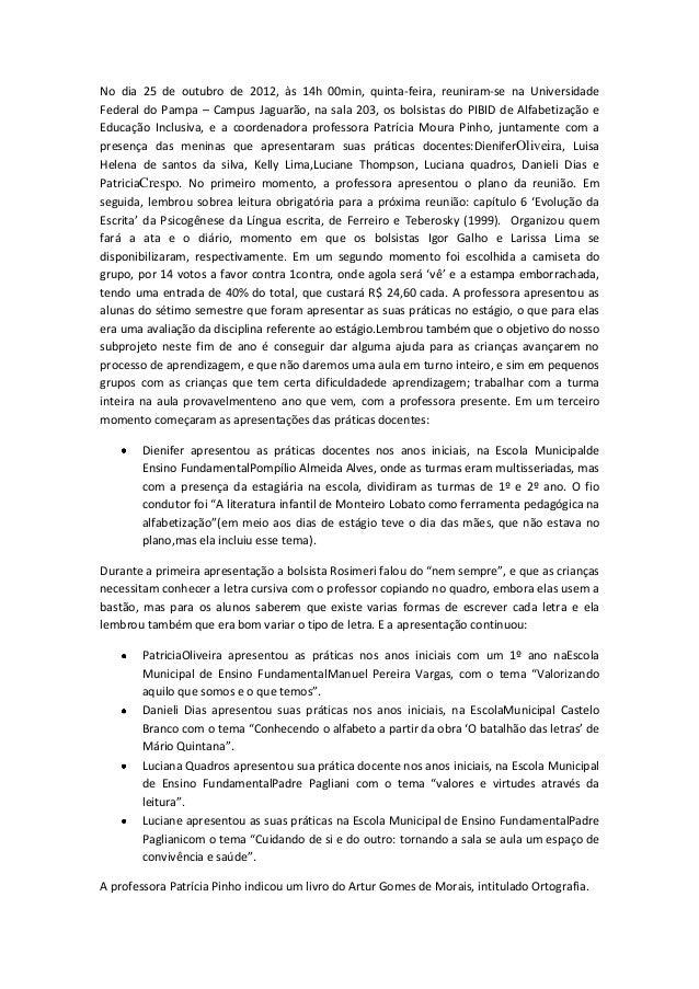No dia 25 de outubro de 2012, às 14h 00min, quinta-feira, reuniram-se na UniversidadeFederal do Pampa – Campus Jaguarão, n...