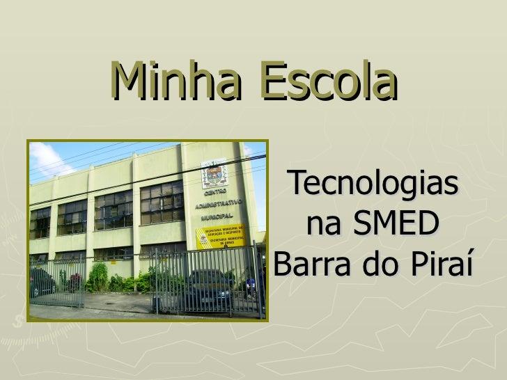 Minha Escola Tecnologias na SMED Barra do Piraí