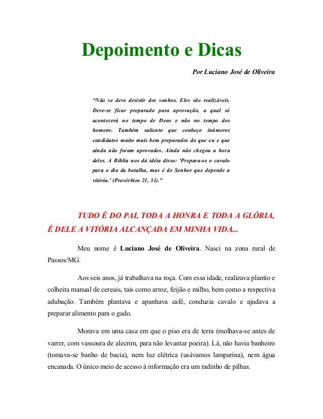 """Depoimento e Dicas Por Luciano José de Oliveira """"Não se deve desistir dos sonhos. Eles são realizáveis. Deve-se ficar prep..."""