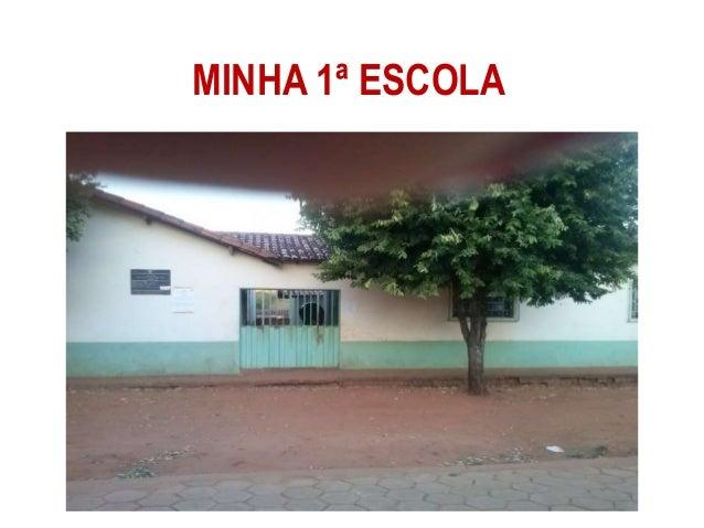 MINHA 1ª ESCOLA
