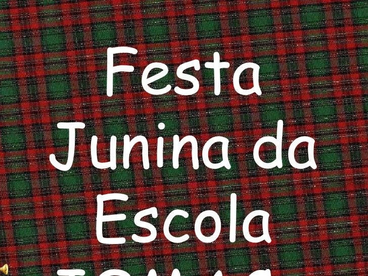 Festa Junina da Escola JOMAC...
