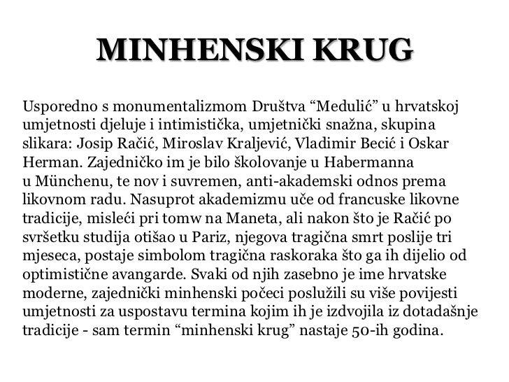 """MINHENSKI KRUGUsporedno s monumentalizmom Društva """"Medulić"""" u hrvatskojumjetnosti djeluje i intimistička, umjetnički snažn..."""