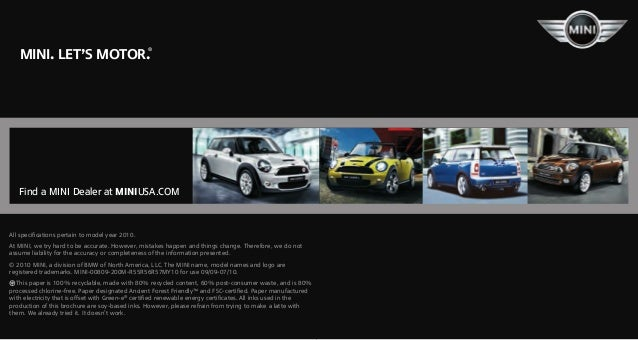 MINI. Let's motor. ® let's talk about safety. All specifications pertain to model year 2010. At MINI, we try hard to be ac...