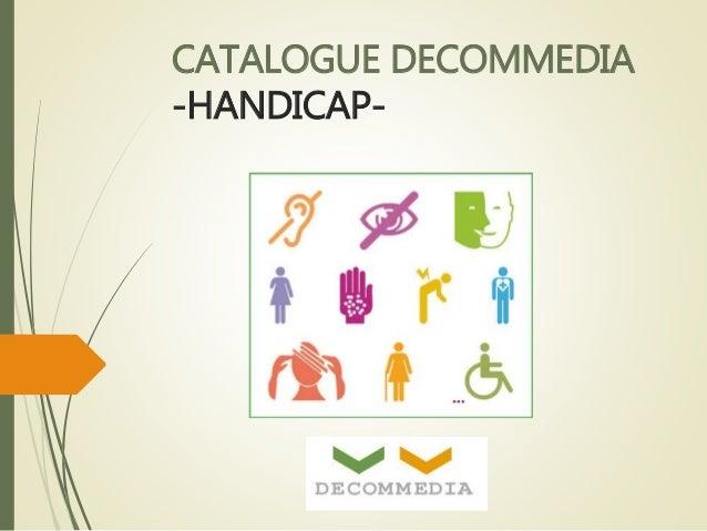 CATALOGUE DECOMMEDIA  -HANDICAP-