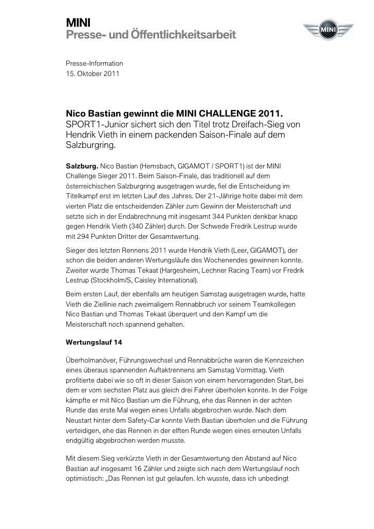 MINIPresse- und ÖffentlichkeitsarbeitPresse-Information15. Oktober 2011Nico Bastian gewinnt die MINI CHALLENGE 2011.SPORT1...