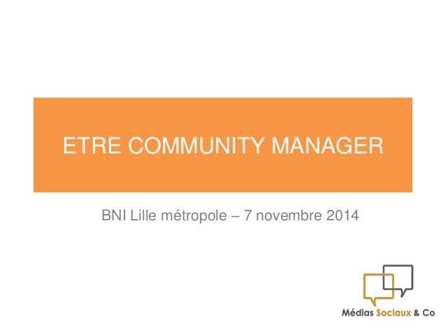 ETRE COMMUNITY MANAGER  BNI Lille métropole – 7 novembre 2014