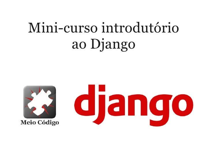 Mini-curso introdutório       ao Django
