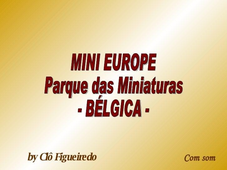 Mini Europe Parque das Miniaturas Bruxelas