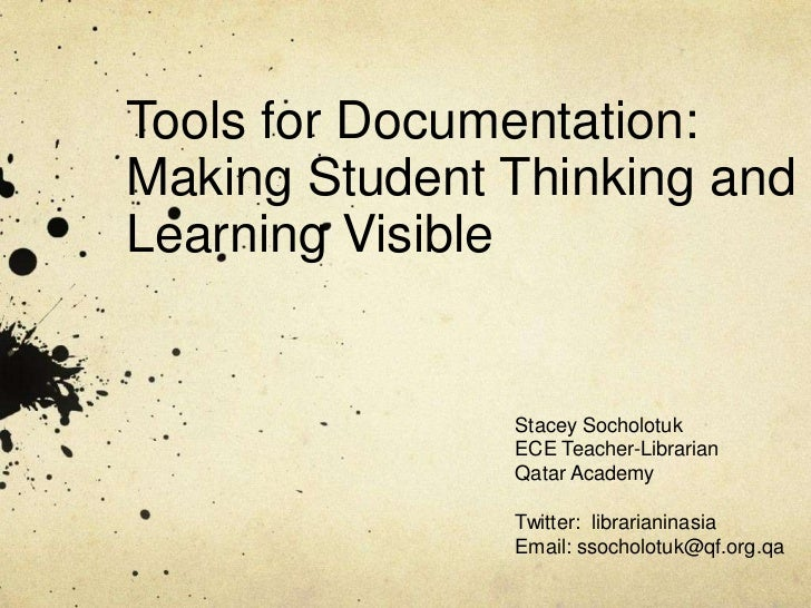 Tools for Documentation:Making Student Thinking andLearning Visible               Stacey Socholotuk               ECE Teac...