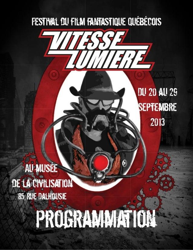 Festival du film fantastique Québécois  Du 20 au 29 Septembre 2013  Au musée de la civilisation 85, Rue Dalhousie  Program...