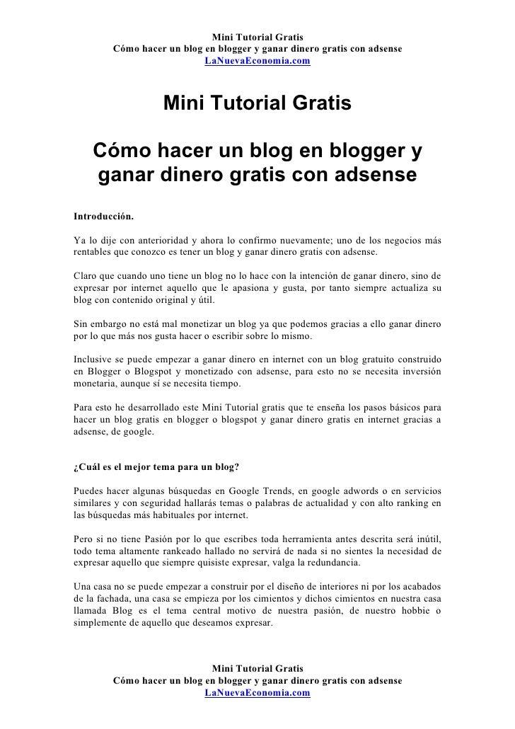 Mini Tutorial Gratis          Cómo hacer un blog en blogger y ganar dinero gratis con adsense                             ...