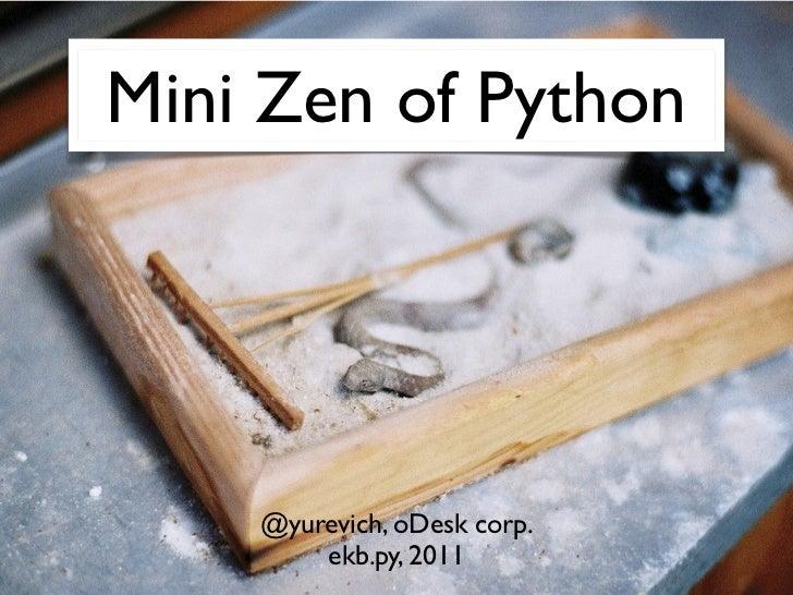 Mini Zen of Python    @yurevich, oDesk corp.        ekb.py, 2011