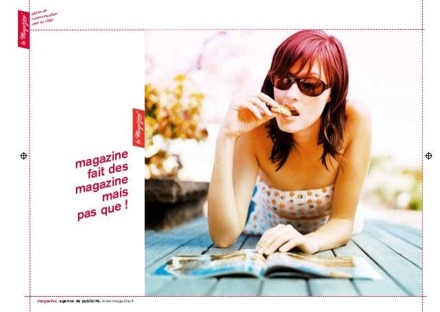 © atelier de communication créé en 1982 magazine. agence de publicité. www.magazine.fr © magazine fait des magazine mais p...
